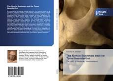 Portada del libro de The Gentle Bushman and the Tame Neanderthal