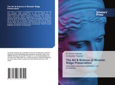 Обложка The Art & Science of Alveolar Rigde Preservation