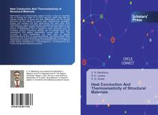 Bookcover of Heat Conduction And Thermoelasticity of Structural Materials