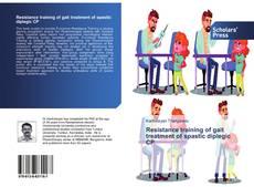 Bookcover of Resistance training of gait treatment of spastic diplegic CP