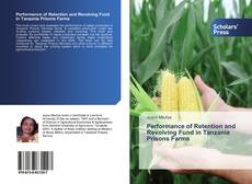 Bookcover of Performance of Retention and Revolving Fund in Tanzania Prisons Farms