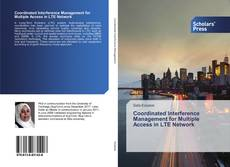 Bookcover of Coordinated Interference Management for Multiple Access in LTE Network