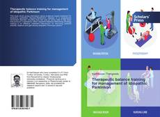 Bookcover of Therapeutic balance training for management of Idiopathic Parkinson