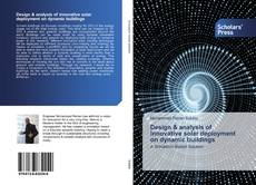 Bookcover of Design & analysis of innovative solar deployment on dynamic buildings