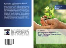 Bookcover of An Innovative Approach to Study Ralstonia solanacearum Pathogenicity