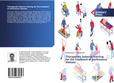 Bookcover of Therapeutic balance training for the treatment of parkinsons disease