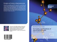 Bookcover of Principles and Practices of Spectrophotometer
