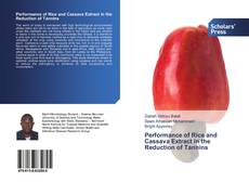 Bookcover of Performance of Rice and Cassava Extract in the Reduction of Tannins