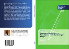 Bookcover of Contextual Influences in Female and Male Schooling in Kenya