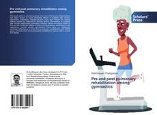 Bookcover of Pre and post pulmonary rehabilitation among gymnastics