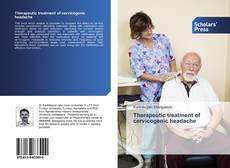 Bookcover of Therapeutic treatment of cervicogenic headache