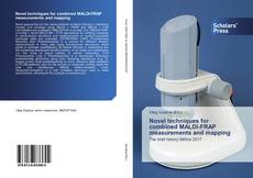 Bookcover of Novel techniques for combined MALDI-FRAP measurements and mapping