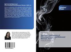 Bookcover of Spiritual Intelligence of Divorced/Separated/Widowed Women, Delhi ncr