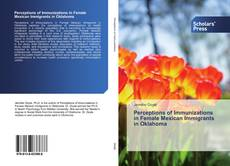 Bookcover of Perceptions of Immunizations in Female Mexican Immigrants in Oklahoma