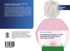 Bookcover of Therapeutic efficacy of core stability with endurance exercise for MLB