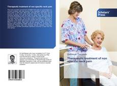 Bookcover of Therapeutic treatment of non specific neck pain