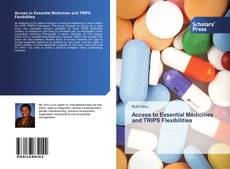 Bookcover of Access to Essential Medicines and TRIPS Flexibilities