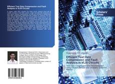 Bookcover of Efficient Test Data Compression and Fault Analysis in VLSI Circuits