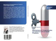 Bookcover of Mechanisms of Paraprobiotics as Tools for Critical Health Problems