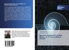 Copertina di Big Data Exploration in New Media: An Evidence-Based Review