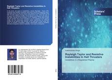 Copertina di Rayleigh Taylor and Resistive Instabilities In Hall Thrusters
