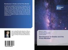 Bookcover of Renaissance in Oradea and the Prime Merdian