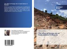 Bookcover of The effect of foreign aid on trade balance in Rwanda