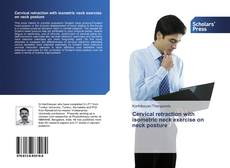Bookcover of Cervical retraction with isometric neck exercise on neck posture