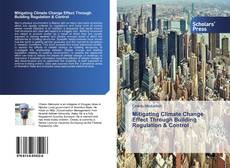 Bookcover of Mitigating Climate Change Effect Through Building Regulation & Control