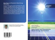 Bookcover of Solar Power and Piezoelectric Based Energy Optimization
