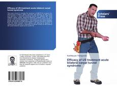 Bookcover of Efficacy of US treatment acute bilateral carpal tunnel syndrome