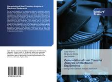 Couverture de Computational Heat Transfer Analysis of Electronic Equipments
