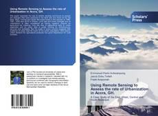 Bookcover of Using Remote Sensing to Assess the rate of Urbanization in Accra, GH.