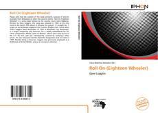 Bookcover of Roll On (Eighteen Wheeler)