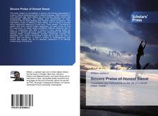 Bookcover of Sincere Praise of Honest Sweat