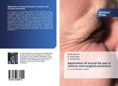 Bookcover of Application of buccal fat pad in various oral surgical procedure