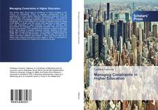 Bookcover of Managing Constraints in Higher Education
