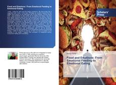 Bookcover of Food and Emotions: From Emotional Feeding to Emotional Eating