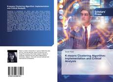 Bookcover of K-means Clustering Algorithm: Implementation and Critical Analysis