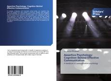 Bookcover of Assertive Psychology: Cognition Behind Effective Communication