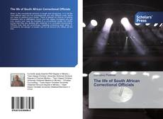 Bookcover of The life of South African Correctional Officials