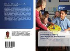 Bookcover of Difficulties Of Primary Teachers In The Monodocence in Angola