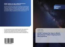 Bookcover of CFRP Tethers for Use in Multi-Directional Tether Deployment Mechanisms