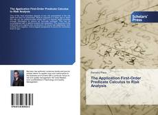 Couverture de The Application First-Order Predicate Calculus to Risk Analysis