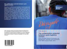 Bookcover of The collaboration potential between cycle logistics carriers