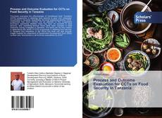 Bookcover of Process and Outcome Evaluation for CCTs on Food Security in Tanzania