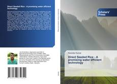Bookcover of Direct Seeded Rice- A promising water efficient technology