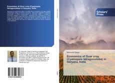Economics of Guar crop (Cyamopsis tetragonoloba) in Haryana, India.的封面