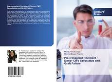 Couverture de Pre-transplant Recipient / Donor CMV Serostatus and Graft Failure