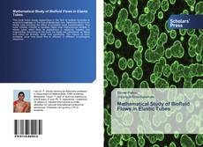 Bookcover of Mathematical Study of Biofluid Flows in Elastic Tubes